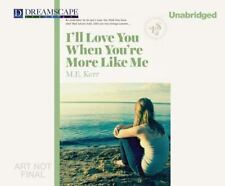 I'll Love You When You're More Like Me by M. E. Kerr (2014, MP3 CD, Unabridged)