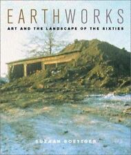 Earthworks - Art and the Landscape of the Sixties by Suzaan Boettger (2003,...