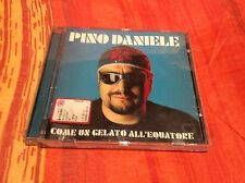 PINO DANIELE CD - COME UN GELATO ALL' EQUATORE