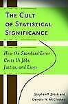 Economics, Cognition, and Society Ser.: The Cult of Statistical Significance...