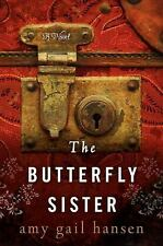 The Butterfly Sister: A Novel (P.S.), Hansen, Amy Gail, , Book, Acceptable