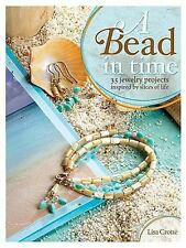 A Bead in Time 35 Jewelry Projects Inspired by Slices of Life by Lisa Crone NEw