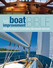 The Boat Improvement Bible : Practical Projects to Customise and Upgrade Your...
