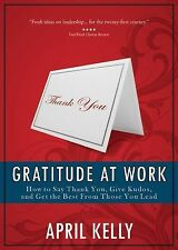 Gratitude at Work: How to Say Thank You, Give Kudos, and Get the Best -ExLibrary