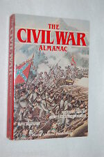 The Civil War Almanac (19837, Paperback) FULLY ILLUSTRATED