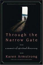 Through the Narrow Gate : A Memoir of Spiritual Discovery by Karen Armstrong...
