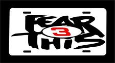 """FEAR THIS #3 """"Diamond plate"""" or White Dale Earnhardt or Austin Dillon Lic plate"""