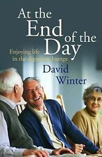 At the End of the Day: Enjoying Life in the Departure Lounge by David Winter...