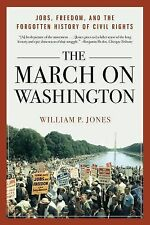 The March on Washington: Jobs, Freedom, and the Forgotten History of Civil Right
