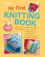 My First Knitting Book: 35 easy and fun knitting projects for children aged 7 ye