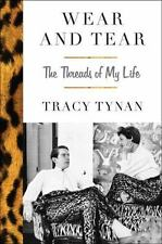 Wear and Tear : The Threads of My Life by Tracy Tynan (2016, Hardcover) 1st/1st