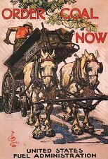 """WORLD WAR I POSTER ART """"ORDER COAL NOW"""" HORSE-DRAWN DELIVERY WAGON"""