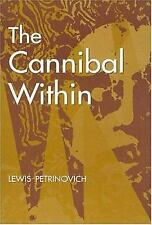 Evolutionary Foundations of Human Behavior: The Cannibal Within by Lewis...