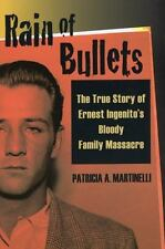 Rain of Bullets: The True Story of Ernest Ingenito's Bloody Family Massacre