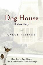 Dog House : A Love Story by Carol Prisant (2010, Hardcover)