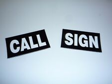 """1 CALL SIGN PATCH WHITE ON IR BLACK 3.5""""X2"""" CUSTOM WITH VELCRO® BRAND FASTENER"""