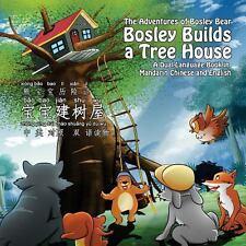 Bosley Builds a Tree House (bao Bao Jian Shu Wu) : A Dual-Language Book in...