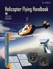 Helicopter Flying Handbook (FAA-H-8083-21A) by U. S. Department...