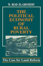 The Political Economy of Rural Poverty: The Case for Land Reform by El-Ghonemy,