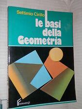 LE BASI DELLA GEOMETRIA Settimio Cirillo Ferraro 1989 libro manuale corso di