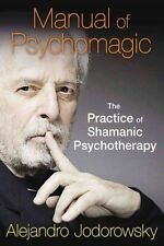 MANUAL OF PSYCHOMAGIC (9781620551073) - ALEJANDRO JODOROWSKY (PAPERBACK) NEW