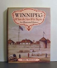 Winnipeg,  Where the New West Begins, Illustrated History