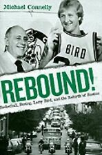 Rebound!: Basketball, Busing, Larry Bird, and the Rebirth of Boston-ExLibrary