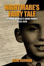Nightmare's Fairy Tale: A Young Refugee's Home Fronts, 1938-1948 (Shoah Studies)