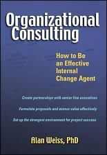 Organizational Consulting: How to Be an Effective Internal Change Agen-ExLibrary