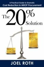 The 20% Solution : A Practical Guide to Dramatic Cost Reduction in MROP...
