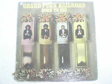 GRAND FUNK RAILROAD BORN TO DIE RARE LP record vinyl INDIA INDIAN 123 VG-