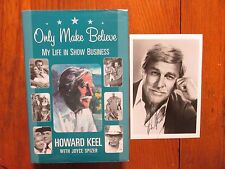 """HOWARD KEEL (Died-2004) Signed  5 X 7 B & W  Photo w/Book """"ONLY MAKE BELIEVE"""")"""