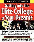 College Matters Guide to Getting Into the Elite College of Your Dreams, Chan,Joa