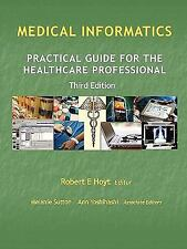Medical Informatics: Practical Guide for the Healthcare Professional  Third Edit