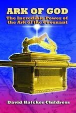 Ark of God : The Incredible Power of the Ark of the Covenant by David...