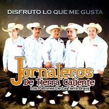 NEW - Disfruto Lo Que Me Gusta by Los Jornaleros De Tierrra Ca