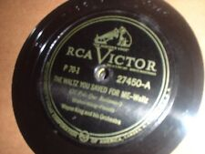 78RPM RCA Victor 27450 Wayne King, Im 4ever Blowing Bubbles/Waltz U Saved 4 M E-