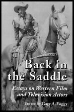 Back in the Saddle: Essays on Western Film and Television Actors-ExLibrary