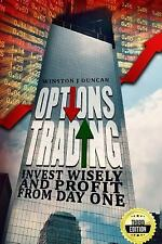 Options Trading : Invest Wisely and Profit from Day One - 2nd Edition by...