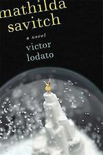 Mathilda Savitch by Victor Lodato (2009, Hardcover)