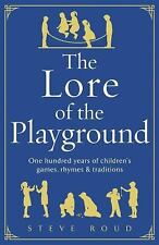 The Lore of the Playground: One Hundred Years of Children's Games, Rhymes & Trad
