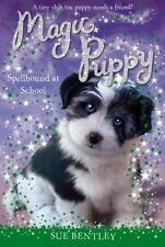 Spellbound at School #11 (Magic Puppy), Bentley, Sue, 0448467909, Book, Good