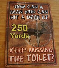 FUNNY DEER HUNTER HUNTING CABIN LODGE BATHROOM HOME DECOR SIGN - NEW Must Read!