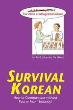 Survival Ser.: Survival Korean : How to Communicate Without Fuss or Fear -...
