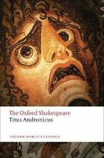 Oxford World's Classics: Titus Andronicus by William Shakespeare (2008,...