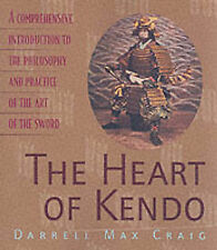 The Heart of Kendo: A Comprehensive Introduction to the Philosophy and Practice