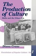 The Production of Culture: Media and the Urban Arts (Feminist Perspective on Com