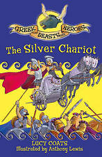 Greek Beasts and Heroes 5: The Silver Chariot, Coats, Lucy, New Book