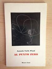 AL PUNTO ZERO Antonio Carlo Ponti autografato con dedica Bianco Luno 1973