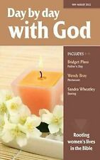 Day by Day with God: Rooting Women's Lives in the Bible: May-August 2011 by...